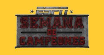 SEMANA DE CAMPEONES EN ESPN