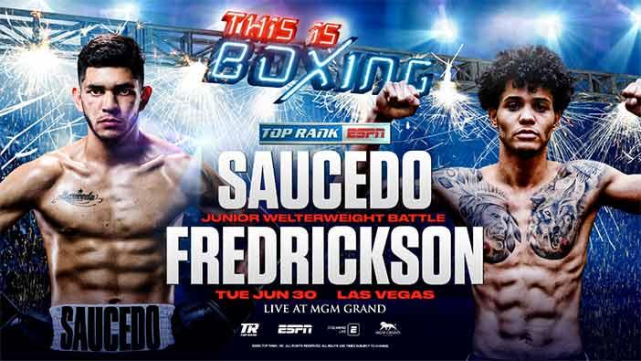 Saucedo vs Fredrickson (Top Rank)